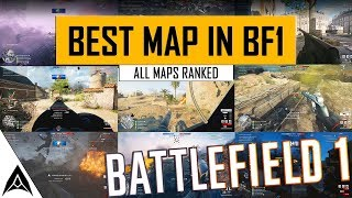 Battlefield 1 Maps Ranked - Best to Worst