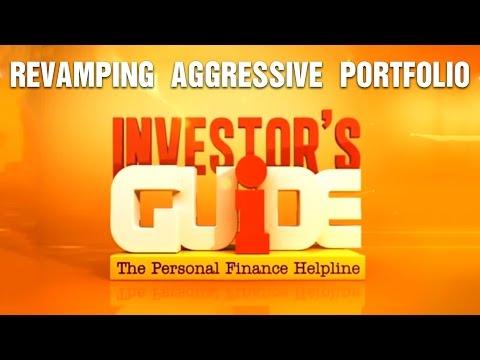 Revamping Aggressive Portfolio | Investor's Guide