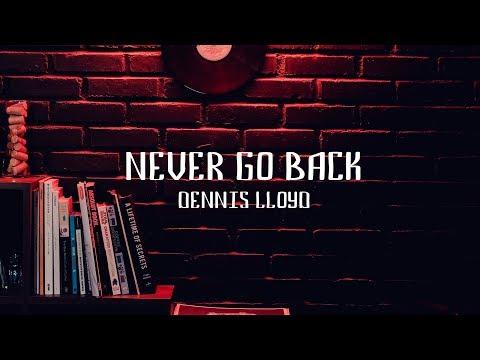 Dennis Lloyd - Never Go Back (Lyric Video)