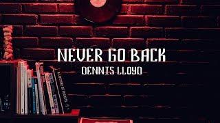 Dennis Lloyd - Never Go Back (Lyric Video) Video