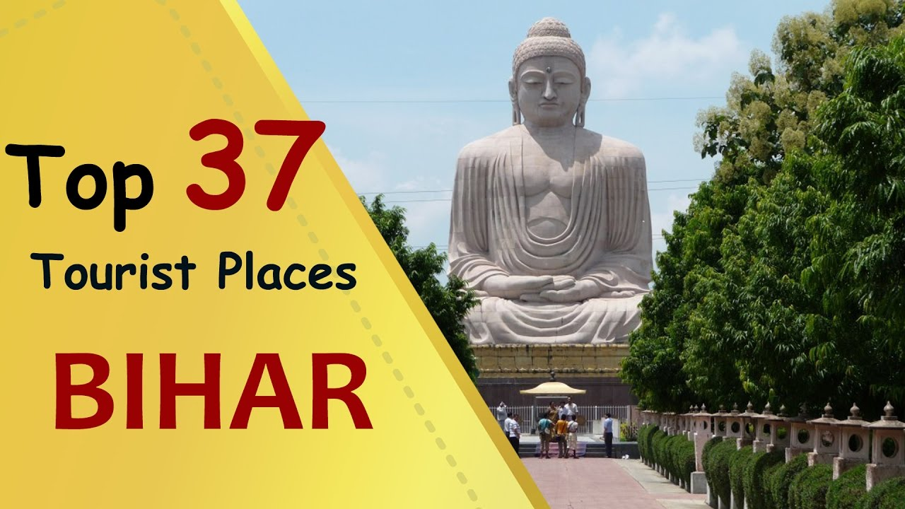 'BIHAR' Top 37 Tourist Places and Attractions | Bihar Tourism