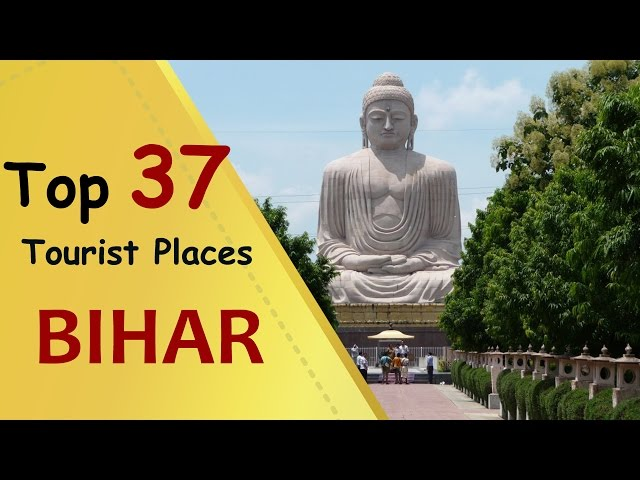 """""""BIHAR"""" Top 37 Tourist Places and Attractions 