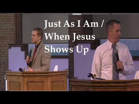 Kyle Thayer/Greg Eubanks - Just As I Am / When Jesus Shows Up - May 21, 2017 (Sun. P.M.)