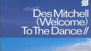 W/C 4/10/08 Des Mitchell (Welcome) To The Dance (Part 1)