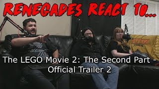 Renegades React to... The LEGO Movie 2: The Second Part - Official Trailer