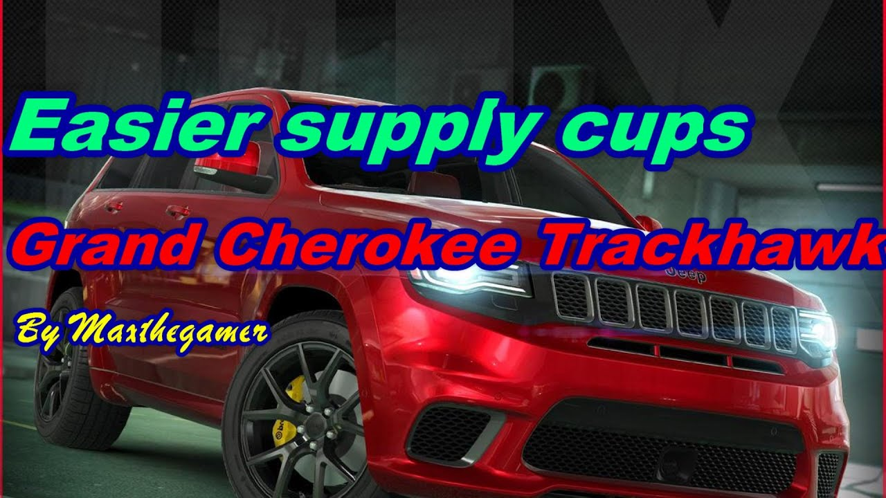 0a4217cb0 CSR2 Cherokee Trackhawk easier Supply cup tune by Max