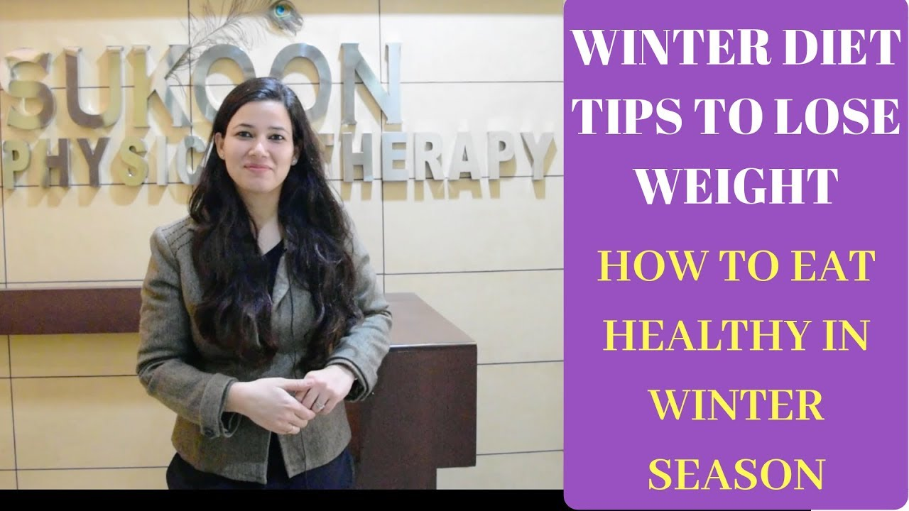 Winter Diet Plan For Weight Loss-Healthy Diet Tips for WINTER SEASON-How to Treat cough, flu at HOME