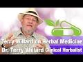 Clinical Herbalist Terry Willard on Herbal Medicine