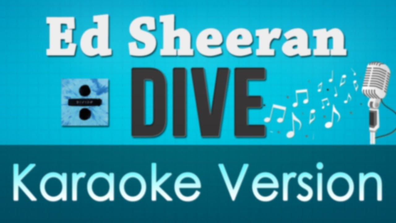 Ed sheeran dive karaoke instrumental youtube - Dive ed sheeran ...