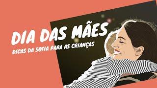 Dicas da Sofia: Dia das Mães - Departamento Infantil IPJS