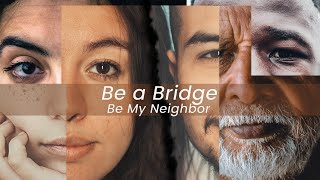 Be a Bridge, Be a Neighbor - Week 5 | July 12th, 2020