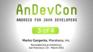 AnDevCon: Android for Java Developers - Marko Gargenta, Pt. 3
