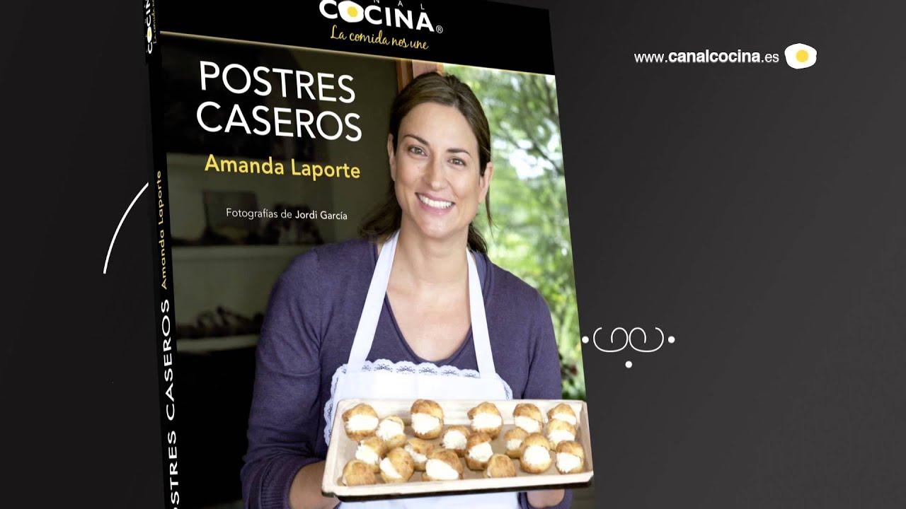Spot El Nuevo Libro De Amanda Laporte Postres Caseros Youtube