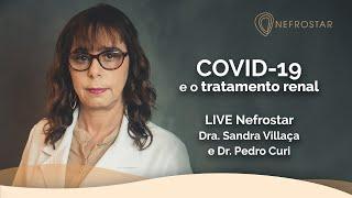 LIVE Nefrostar   COVID-19 e o tratamento renal   Com Dra. Sandra Vilaça e Dr. Leandro Curi
