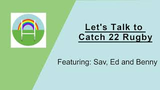 Let's Talk to Catch 22 Rugby - Linebreak Monday Podcast #46