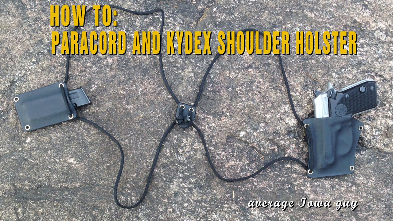 How To Paracord And Kydex Shoulder Holster
