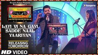 Layi Vi Na Gayi/Sadde Naal Yaariyan: 1 Day To Go  T-Series Mixtape Punjabi Jashan Singh Shipra Goyal