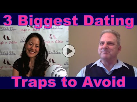 3 Biggest Dating Traps to Avoid -  Dating Advice for Women Over 40