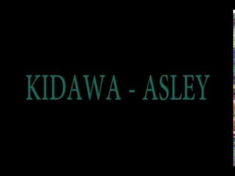 Asley   Kidawa LYRICS
