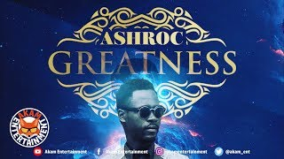 AshRoc - Greatness [Plain Truth Riddim] March 2019