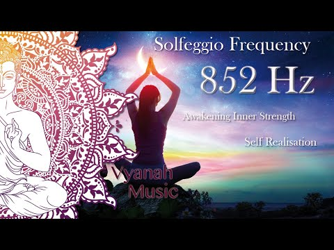 852 Hz Solfeggio - Opens the third eye chakra & Self Realisation - Balance