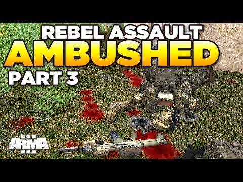 REBEL ASSAULT [Part 3] Ambushed - ARMA 3 Zeus