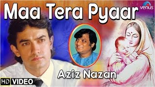 Maa Tera Pyaar Full Song | Singer : Aziz Nazan