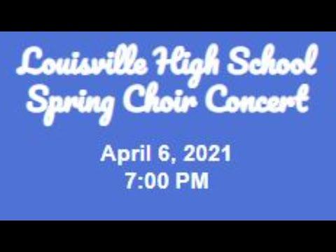 Louisville High School Spring Choir Concert