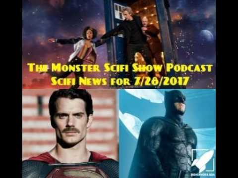 The Monster Scifi Show Podcast - Scifi News for 7/28/2017
