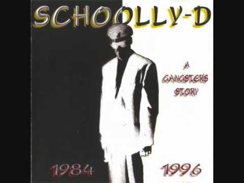 SCHOOLLY D - Saturday Night -  A Gangster's Story (1984 to 1996)