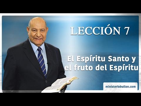 Pr. Bullon - Lección 7 - El Espíritu Santo y el fruto del Espíritu