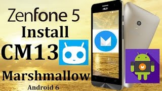 How to Install Marshmallow CM13 Asus Zenfone 5 bug report How to Root & Install Xposed