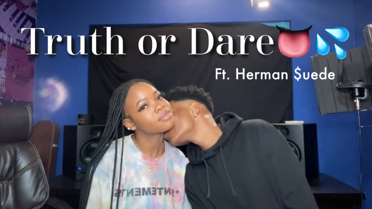 Download Truth or Dare ft. Herman $uede (my crush🙈)