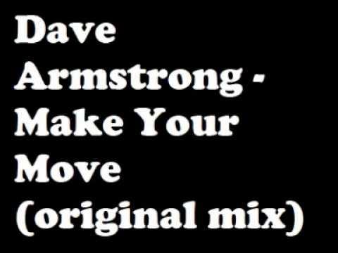 Dave Armstrong  Make your move original mix