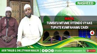 @SHEIKH OTHMAN MAALIM TV : TUMSIFU MTUME NASHEED NA SHEIKH OTHMAN MAALIM & AKHI TWALIB