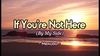 If You're Not Here (By My Side) - Menudo KARAOKE VERSION