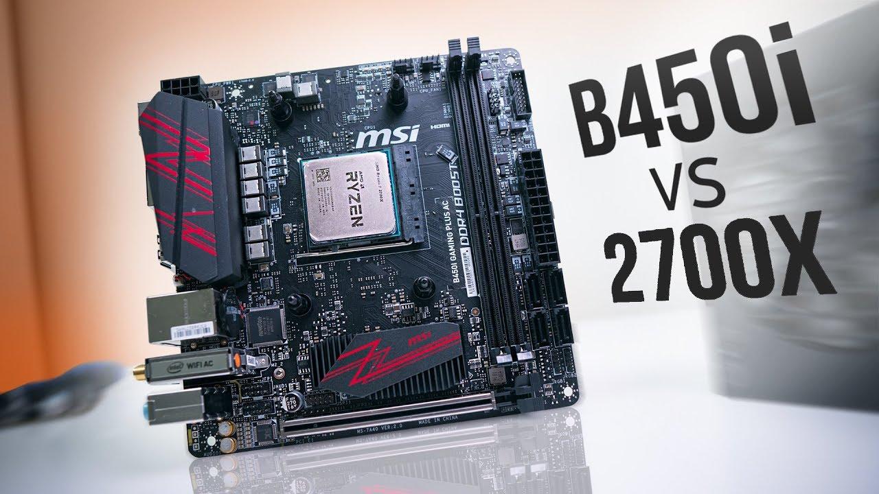 2700X vs  MSI B450i Gaming Plus AC!
