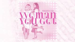 Maddie & Tae - Woman You Got (Audio)