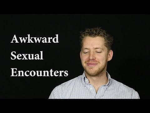 Most Awkward Sexual Encounters