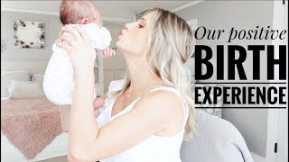 Our Positive Birth Story | Labor & Delivery Vlog