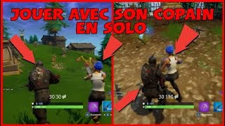Playing with your buddy solo glitch on FORTNITE !!!!!