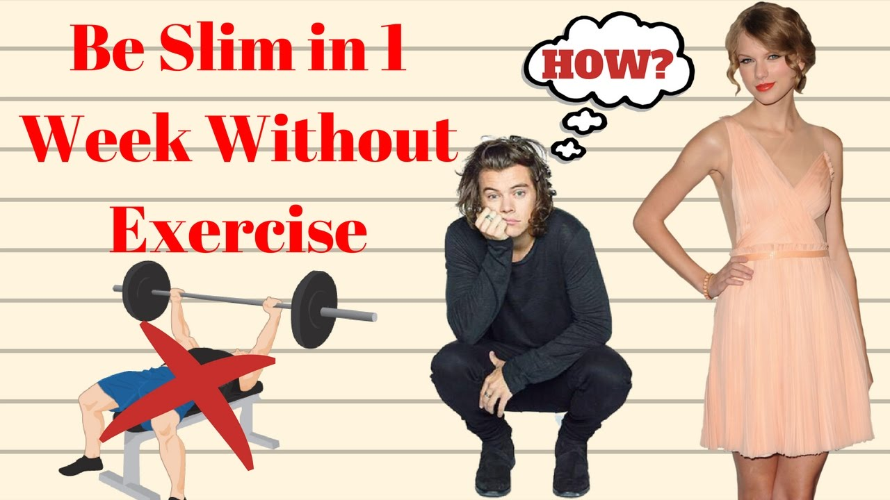 How To Be Slim In 1 Week Without Exercise Get Skinny In A Week 2019 Youtube