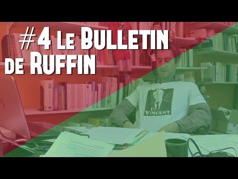 #4 LE BULLETIN DE RUFFIN : SANOFI, PETITS PATRONS, CAMPAGNE & BERNARD ARNAULT