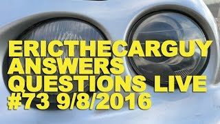 Ericthecarguy Answers Questions Live #73 (Ama) 9/8/2016