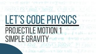 Projectile Motion 1 Simple Gravity