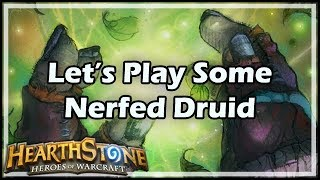 [Hearthstone] Let's Play Some Nerfed Druid