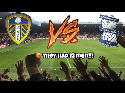 LEEDS UNITED 1-2 BIRMINGHAM CITY - THEY HAD 12 MEN ALL GAME!! (22/09/18)