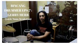 Bincang Drummer Episode 7 : Gerry Herb ( Yovie Nuno-Krakatau and Many More)