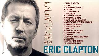 ERIC CLAPTON 20 Best Songs of ERIC CLAPTON Greatest Hits Album 2017