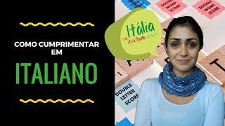 Como se cumprimenta em italiano - Itália com Ana Paula 003